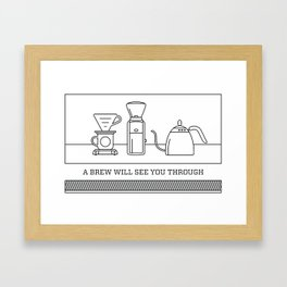 A Brew Will See You Through Poster - V60 Dripper Framed Art Print
