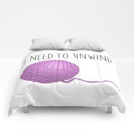 I Need To Unwind Comforters