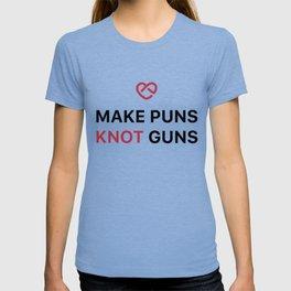 Make Puns Knot Guns T-shirt