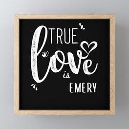 Emery Name, True Love is Emery Framed Mini Art Print