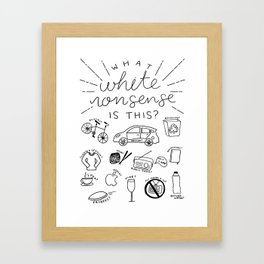 What White Nonsense is This? Framed Art Print