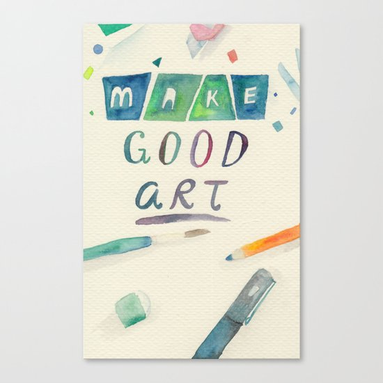 Make Good Art Canvas Print