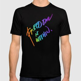 Freedom is Within T-shirt
