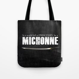 In a World full of Princesses, be a Michonne - black Tote Bag