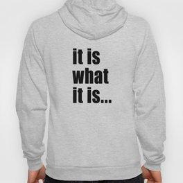 it is what it is (on white) Hoody