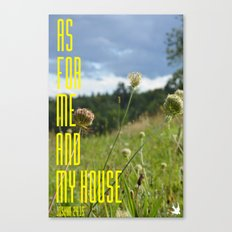 As For Me And My House Canvas Print