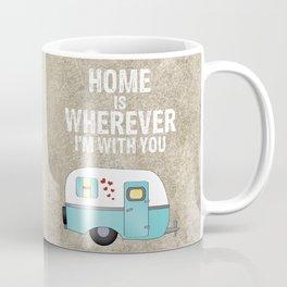 Home is Wherever I'm With You Coffee Mug