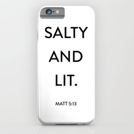 Salty and Lit iPhone Case