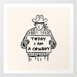 Today I Am A Cowboy Kunstdrucke