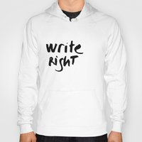 write Hoodies featuring WRITE RIGHT by Vivs