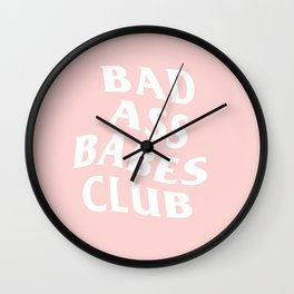 bad ass babes club Wall Clock