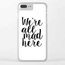 Alice In Wonderland Quote We Are All Mad Here Nursery Decor Nursery Wall Art Children Decor Kids Clear iPhone Case