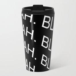 """Monochrome """"Blah"""" Print Travel Mug"""