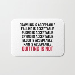Crawling Is Acceptable Gym Quote Bath Mat