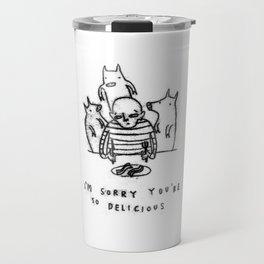 I'm Sorry You're So Delicious Travel Mug