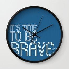 It's Time To Be Brave - Jess Novak Lyric Print - Inspirational Wall Clock