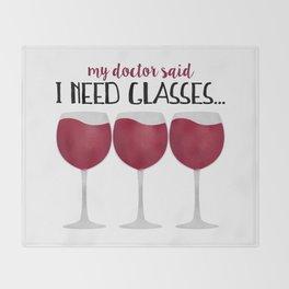 My Doctor Said I Need Glasses... Throw Blanket