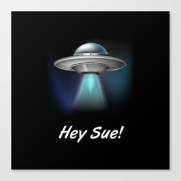 Hey Sue Canvas Print