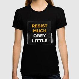 Resist much obey little T-shirt