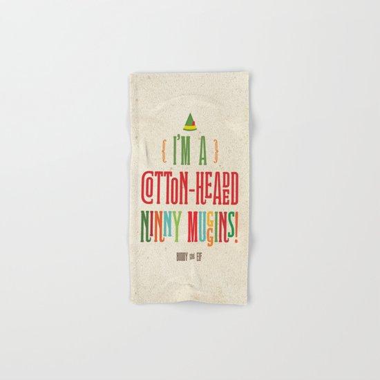 Buddy the Elf! I'm a Cotton-Headed Ninny Muggins! Hand & Bath Towel
