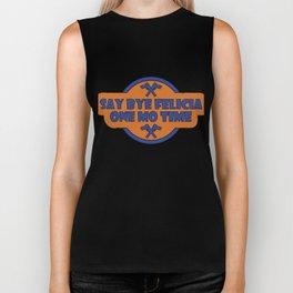 Funny Bye Felicia Saying Tshirt Design One more  time ghetto black people  Biker Tank