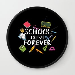 School Is Out Forever | Retired Teacher Wall Clock