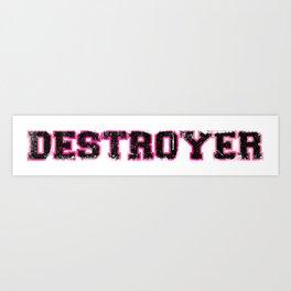 Destroyer - Girls Art Print