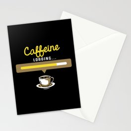 Caffeine Loading for Coffee Lovers Stationery Cards