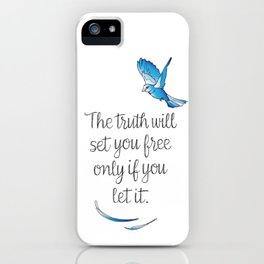 Truth Will Set You Free iPhone Case