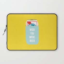Wish You Were Beer Laptop Sleeve