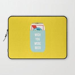 Wish You Were Beer Laptop Sleeve