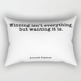 Winning isn't everything, but wanting it is Rectangular Pillow
