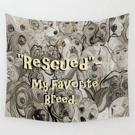 Rescued - My Favorite Breed Wall Tapestry