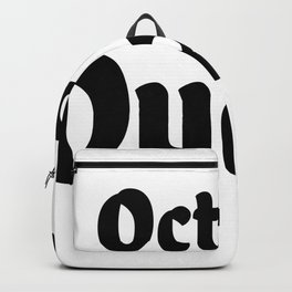 October Birthday Month Shirt - Birthday Shirt - Birthday Month Shirt - October Birthday Shirt Backpack