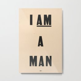 I am a Man Vintage Civil Rights Protest Poster, 1968 Metal Print