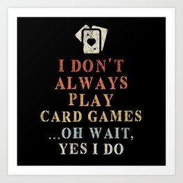Playing Cards Saying Funny Art Print