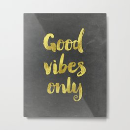 Good Vibes Only chalkboart modernity Metal Print