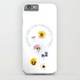 gratefulness iPhone Case