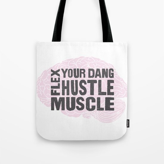Flex Your Dang Hustle Muscle Tote Bag