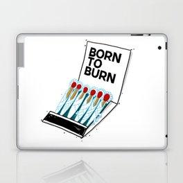 Born to Burn Laptop & iPad Skin