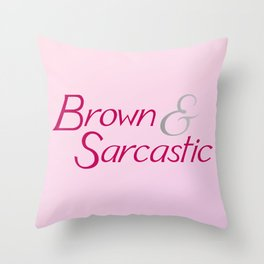 Brown n' Sarcastic Throw Pillow