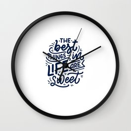 The Best Thing In Life Are Sweet Wall Clock