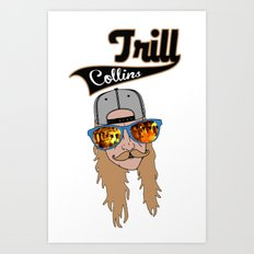 Trill Collin's Art Print
