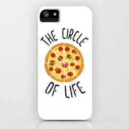 The Circle Of Life Funny Quote iPhone Case