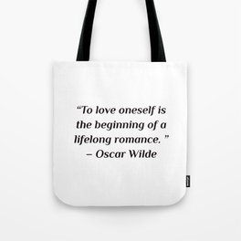"self care quotes - ""To love oneself is the beginning of a lifelong romance. "" – Oscar Wilde Tote Bag"