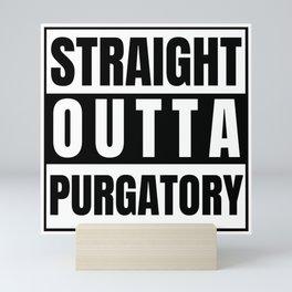 Straight Outta Purgatory Mini Art Print