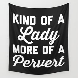 Lady Pervert Funny Quote Wall Tapestry