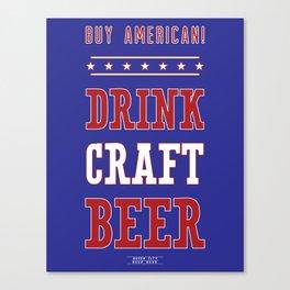 Buy American! Drink Craft Beer Canvas Print