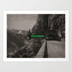 Get Lost Somewhere Art Print