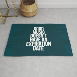 Good music doesn't have an expiration date Rug